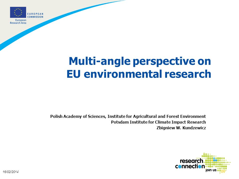 1 16/02/2014 Multi-angle perspective on EU environmental research Polish Academy of Sciences, Institute for Agricultural and Forest Environment Potsda