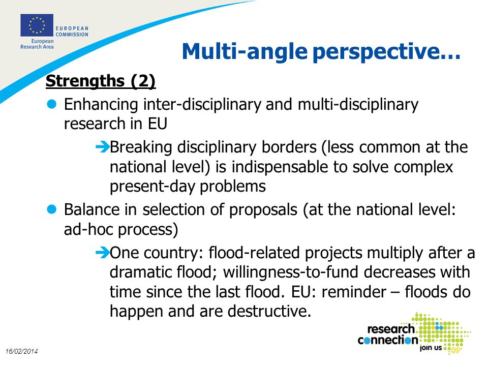 5 16/02/2014 Multi-angle perspective… Strengths (2) lEnhancing inter-disciplinary and multi-disciplinary research in EU èBreaking disciplinary borders