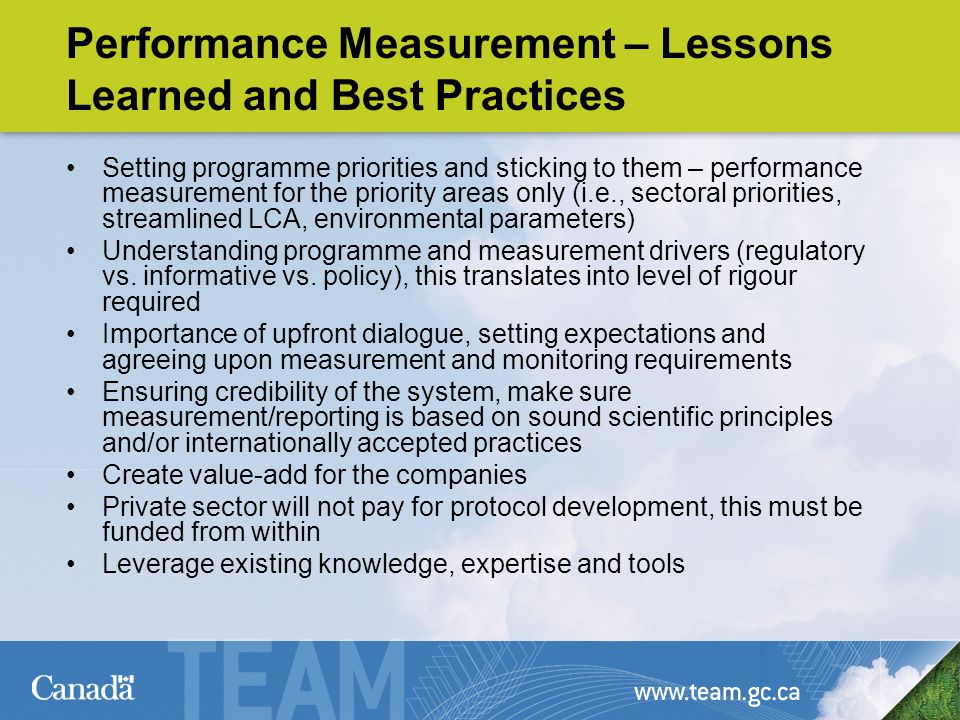 Performance Measurement – Lessons Learned and Best Practices Setting programme priorities and sticking to them – performance measurement for the priority areas only (i.e., sectoral priorities, streamlined LCA, environmental parameters) Understanding programme and measurement drivers (regulatory vs.