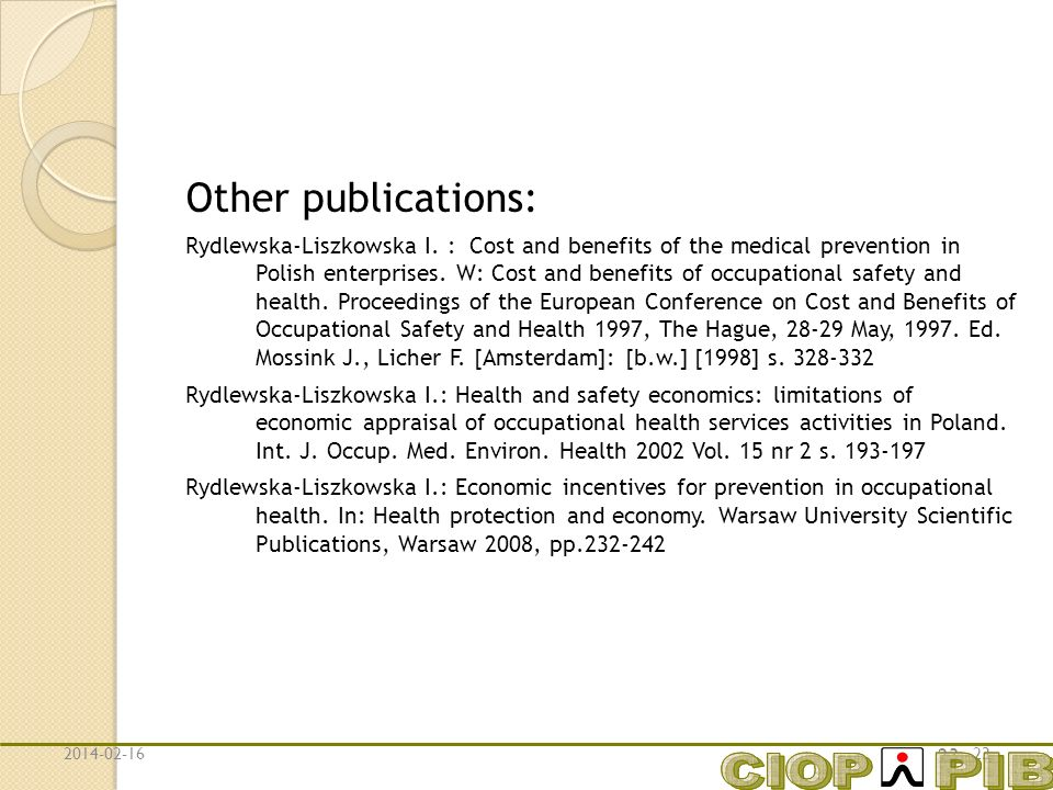 2014-02-1623 Other publications: Rydlewska-Liszkowska I. : Cost and benefits of the medical prevention in Polish enterprises. W: Cost and benefits of