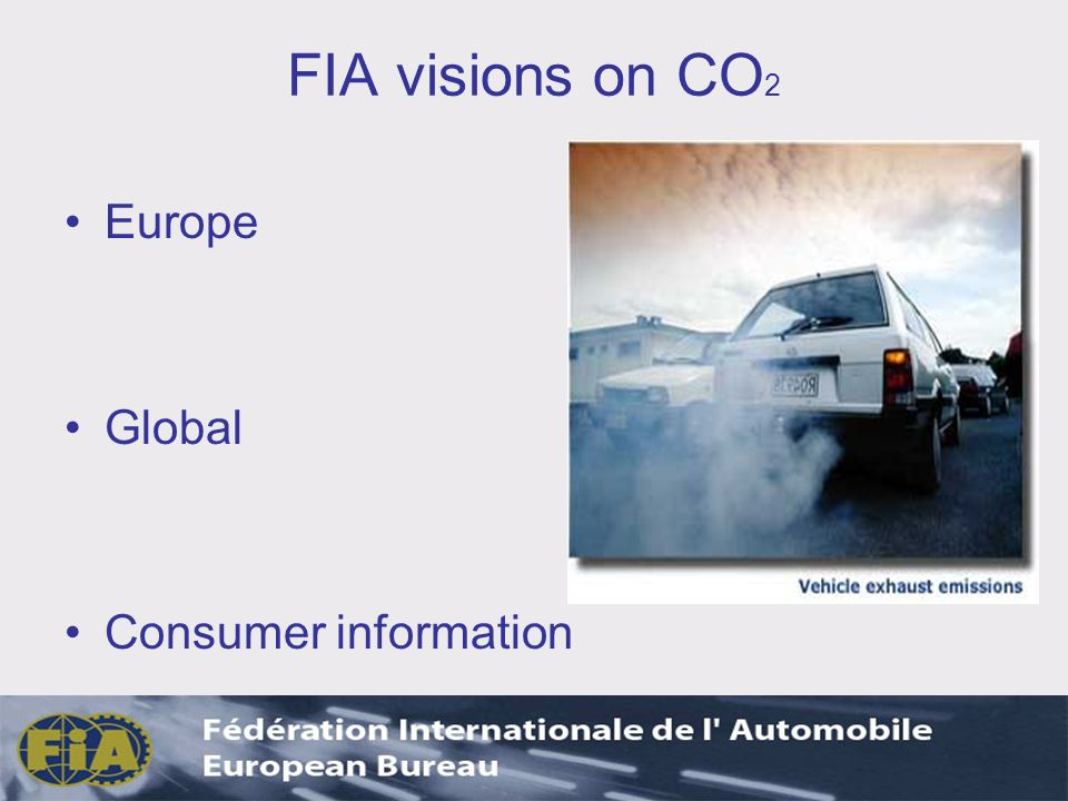 FIA visions on CO 2 Europe Global Consumer information