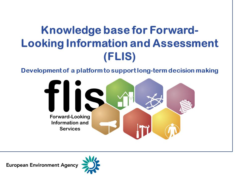 Knowledge base for Forward- Looking Information and Assessment (FLIS) Development of a platform to support long-term decision making