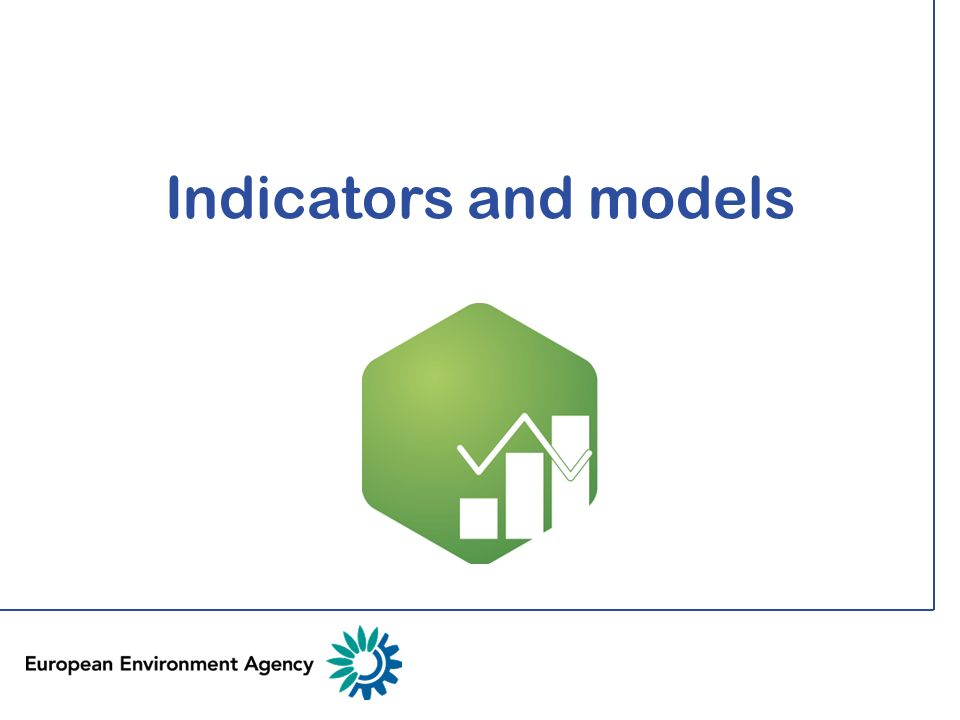 Indicators and models