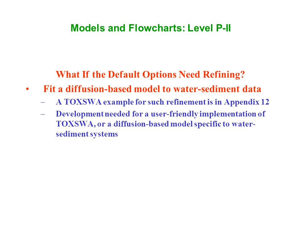 Models and Flowcharts: Level P-II What If the Default Options Need Refining.