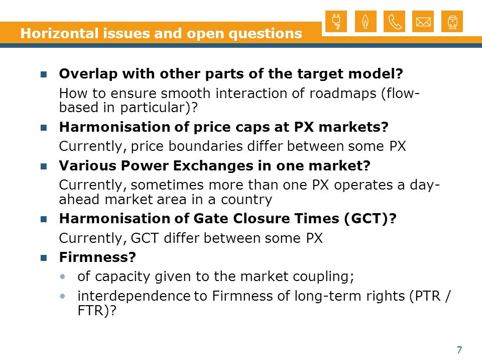 7 Horizontal issues and open questions Overlap with other parts of the target model.