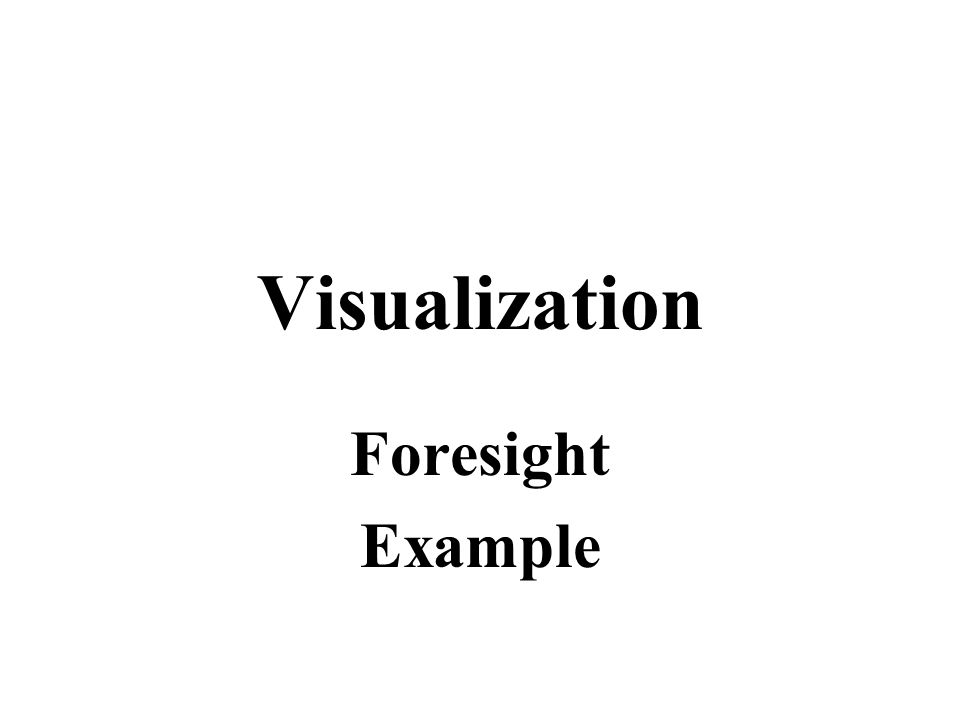 Visualization Foresight Example