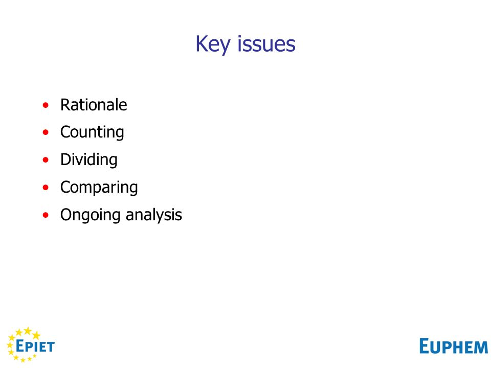 Key issues Rationale Counting Dividing Comparing Ongoing analysis