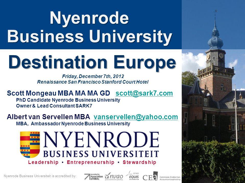 Leadership Entrepreneurship Stewardship Nyenrode Business Universiteit is accredited by: Scott Mongeau MBA MA MA GD scott@sark7.comscott@sark7.com PhD