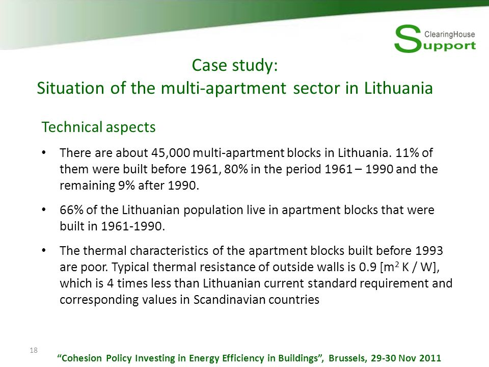 18 Case study: Situation of the multi-apartment sector in Lithuania Technical aspects There are about 45,000 multi-apartment blocks in Lithuania.