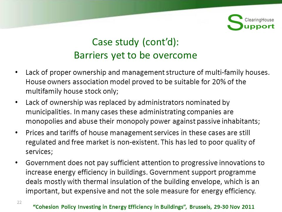 22 Case study (contd): Barriers yet to be overcome Lack of proper ownership and management structure of multi-family houses.