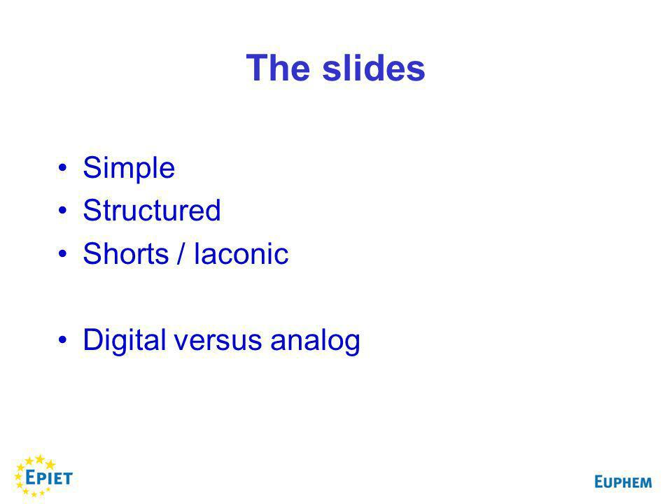 The slides Simple Structured Shorts / laconic Digital versus analog