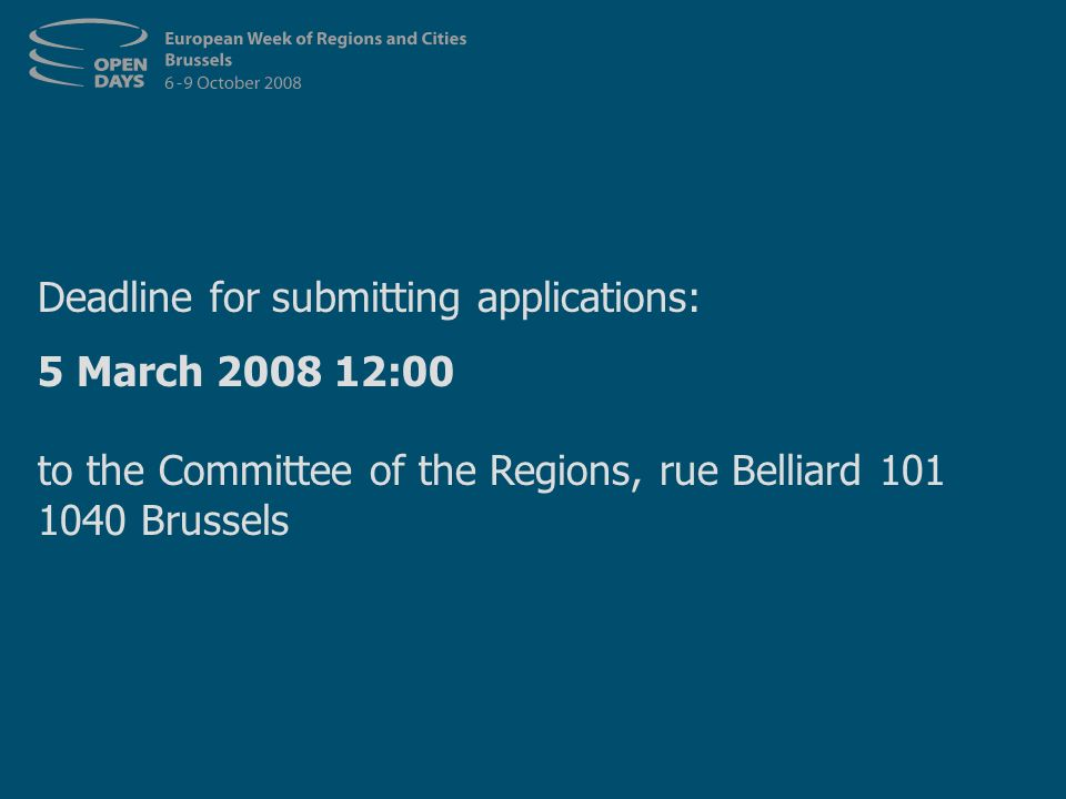 Deadline for submitting applications: 5 March 2008 12:00 to the Committee of the Regions, rue Belliard 101 1040 Brussels