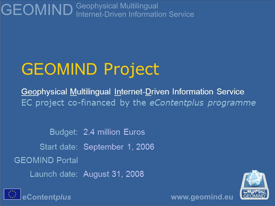 European cooperation at Spatial Data Infrastructure building Beyond the utility of GEOMIND, this project will assist with communication, organization and collaboration between different EU nations.