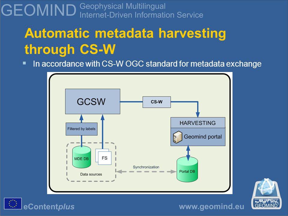 Automatic metadata harvesting through CS-W In accordance with CS-W OGC standard for metadata exchange