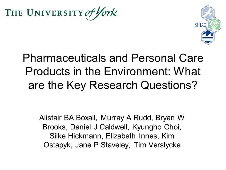 Pharmaceuticals and Personal Care Products in the Environment: What are the Key Research Questions.