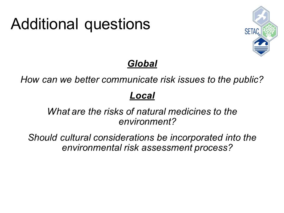 Additional questions Global How can we better communicate risk issues to the public.