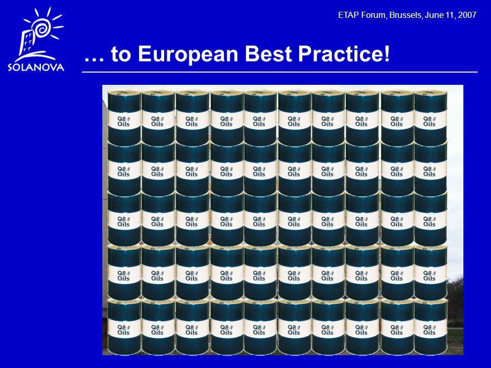 ETAP Forum, Brussels, June 11, 2007 … to European Best Practice!