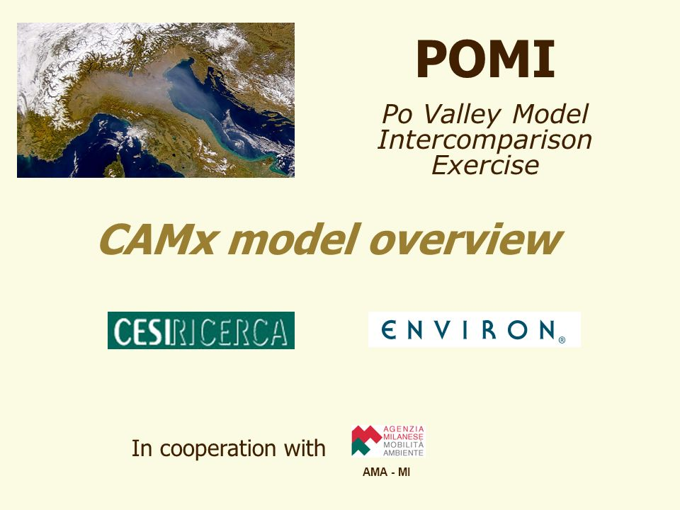POMI Po Valley Model Intercomparison Exercise CAMx model overview In cooperation with AMA - MI