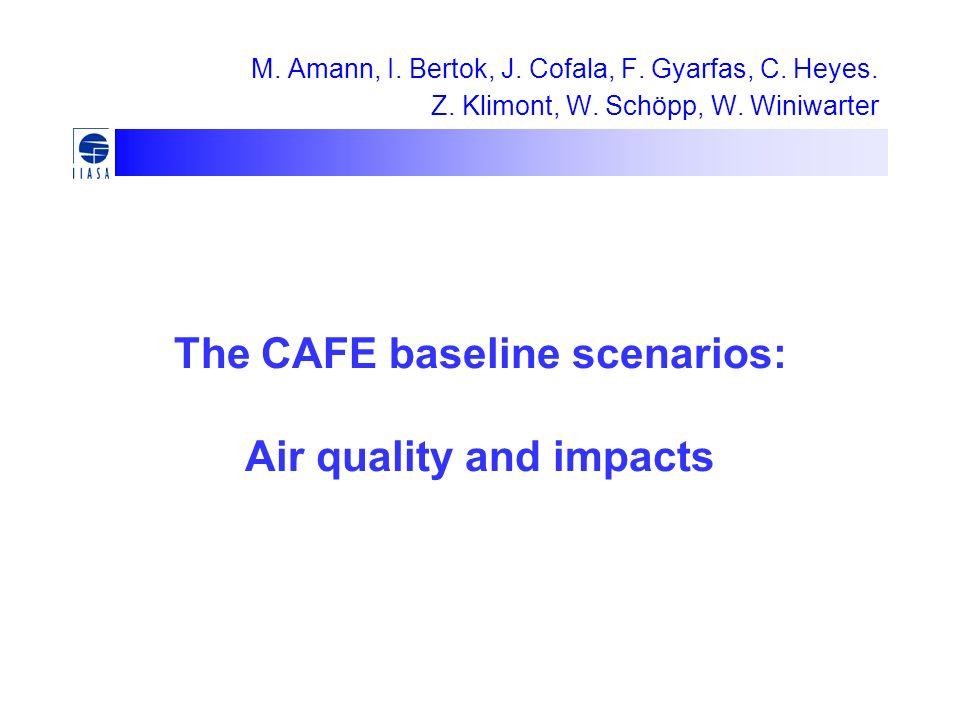 M. Amann, I. Bertok, J. Cofala, F. Gyarfas, C. Heyes. Z. Klimont, W. Schöpp, W. Winiwarter The CAFE baseline scenarios: Air quality and impacts