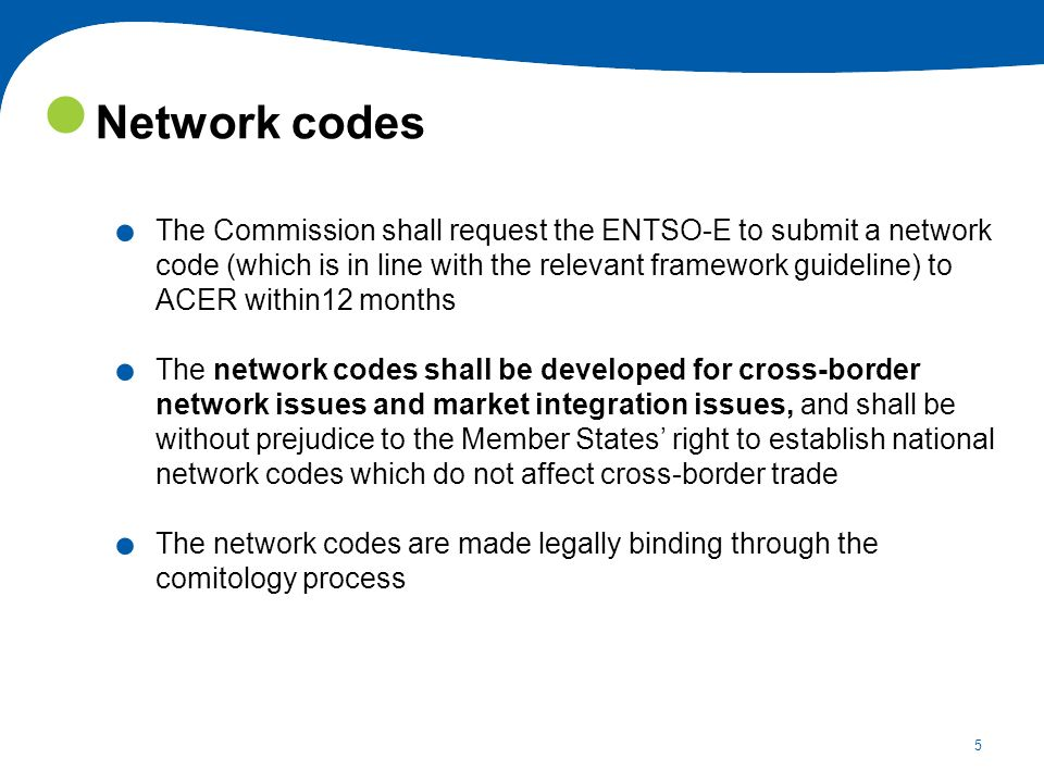 5. The Commission shall request the ENTSO-E to submit a network code (which is in line with the relevant framework guideline) to ACER within12 months.