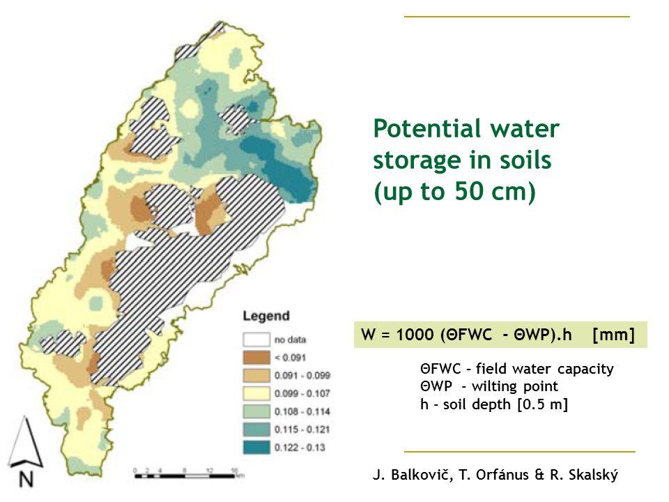 ΘFWC – field water capacity ΘWP - wilting point h - soil depth [0.5 m] W = 1000 (ΘFWC - ΘWP).h [mm] Potential water storage in soils (up to 50 cm) J.