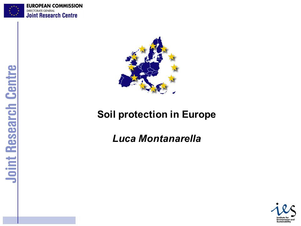 2 Bruxelles, le 16.4.2002 COM(2002) 179 final COMMUNICATION FROM THE COMMISSION TO THE COUNCIL, THE EUROPEAN PARLIAMENT, THE ECONOMIC AND SOCIAL COMMITTEE AND THE COMMITTEE OF THE REGIONS Towards a Thematic Strategy for Soil Protection http://europa.eu.int/comm/environment/agriculture/soil_protection.htm