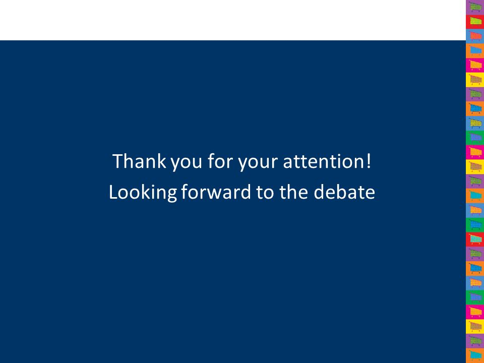Thank you for your attention! Looking forward to the debate