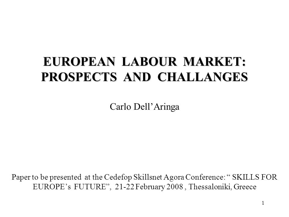 2 Three challanges for the European labour markets : globalisation, population ageing, and the productivity gap.
