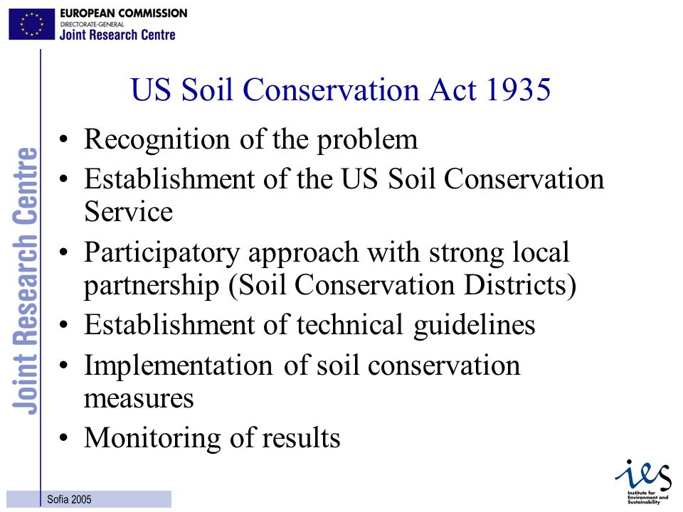 4 Sofia 2005 US Soil Conservation Act 1935 Recognition of the problem Establishment of the US Soil Conservation Service Participatory approach with st