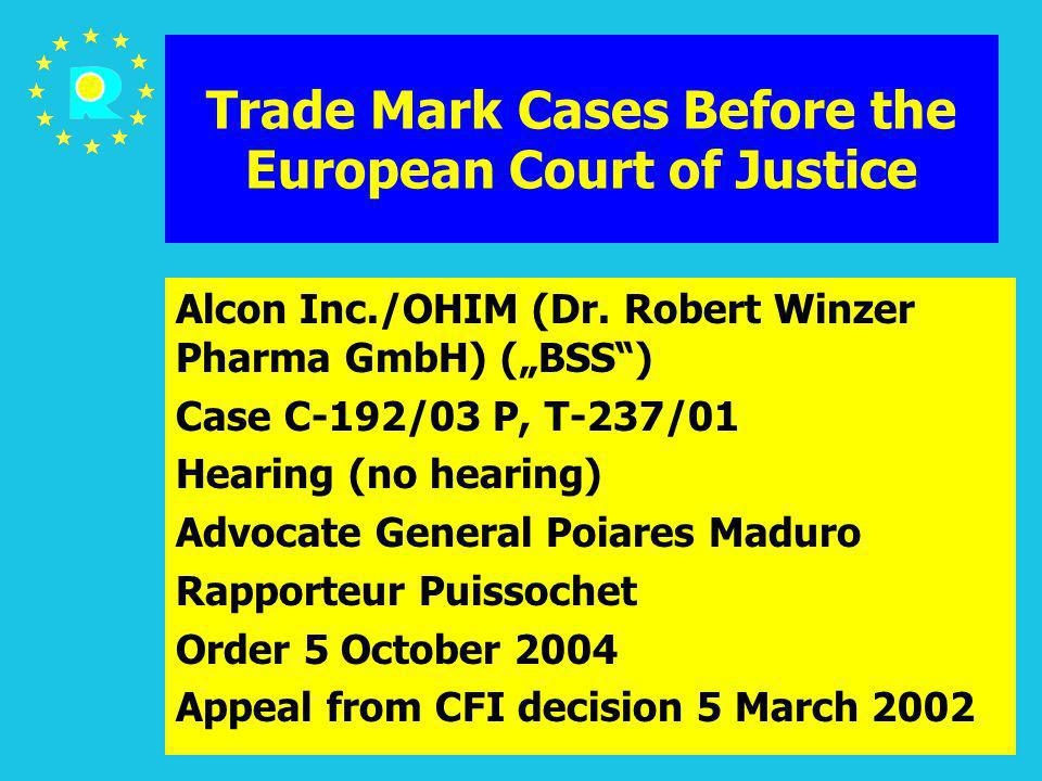 ECJ Judges Conference 2005103 Trade Mark Cases Before the European Court of Justice Alcon Inc./OHIM (Dr. Robert Winzer Pharma GmbH) (BSS) Case C-192/0