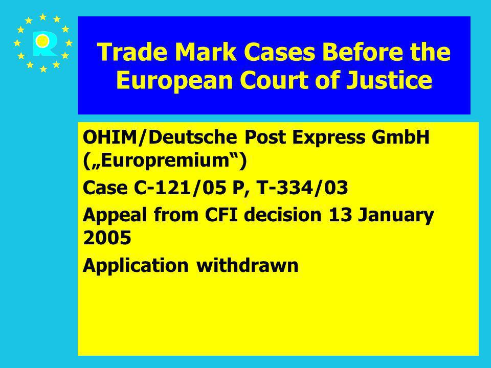 ECJ Judges Conference 2005105 Trade Mark Cases Before the European Court of Justice OHIM/Deutsche Post Express GmbH (Europremium) Case C-121/05 P, T-3