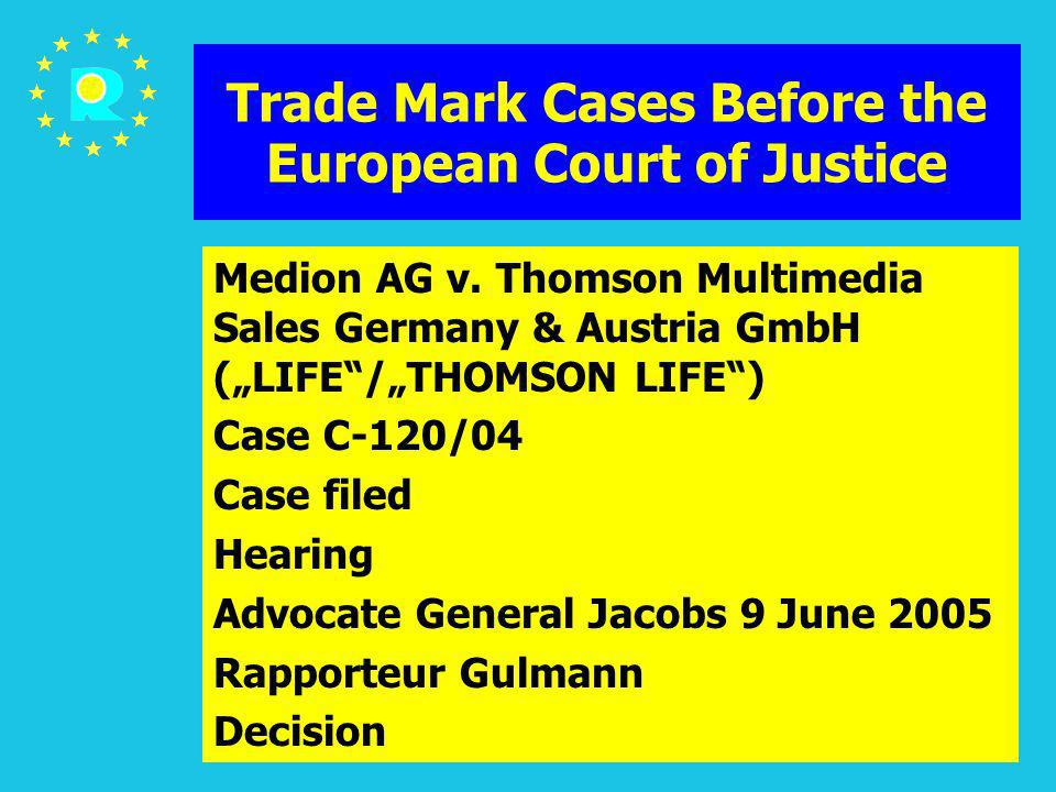 ECJ Judges Conference 2005140 Trade Mark Cases Before the European Court of Justice Medion AG v. Thomson Multimedia Sales Germany & Austria GmbH (LIFE