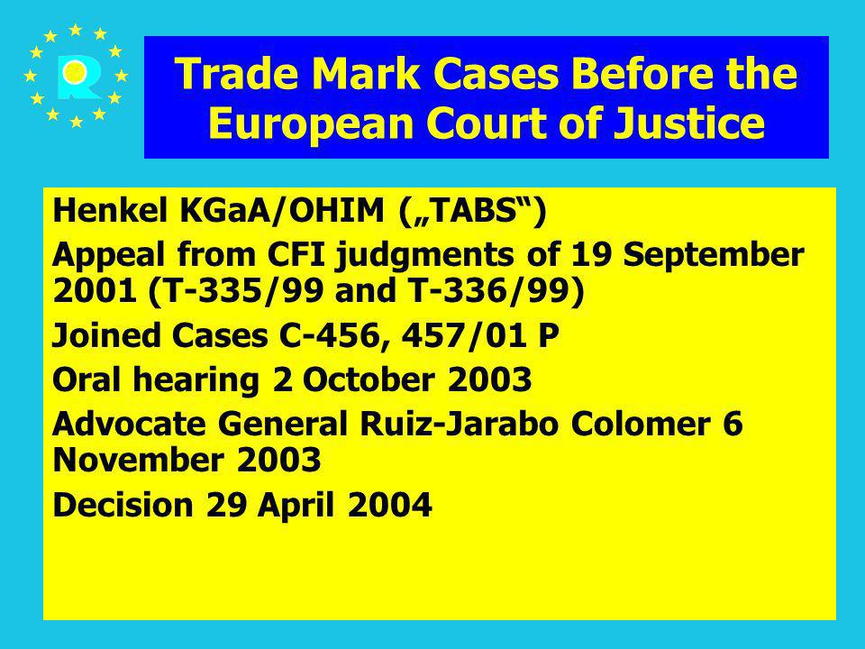 ECJ Judges Conference 200535 Trade Mark Cases Before the European Court of Justice Henkel KGaA/OHIM (TABS) Appeal from CFI judgments of 19 September 2