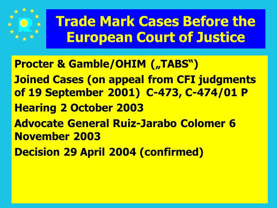 ECJ Judges Conference 200544 Trade Mark Cases Before the European Court of Justice Procter & Gamble/OHIM (TABS) Joined Cases (on appeal from CFI judgm