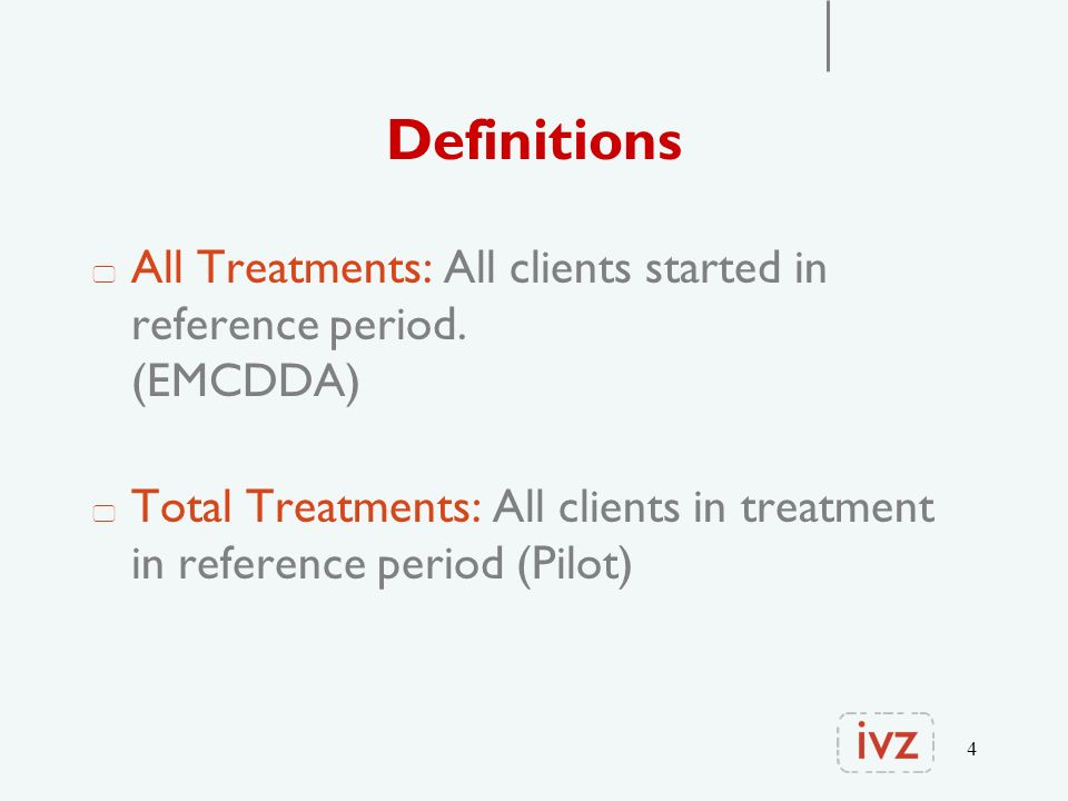 4 Definitions All Treatments: All clients started in reference period.