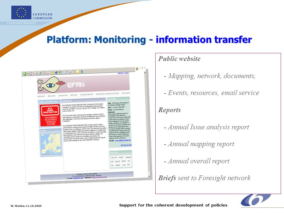 W. Wobbe; 11.10.2005 Support for the coherent development of policies Platform: Monitoring - information transfer Public website - Mapping, network, d
