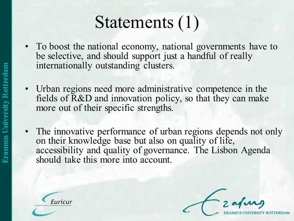 Statements (1) To boost the national economy, national governments have to be selective, and should support just a handful of really internationally outstanding clusters.
