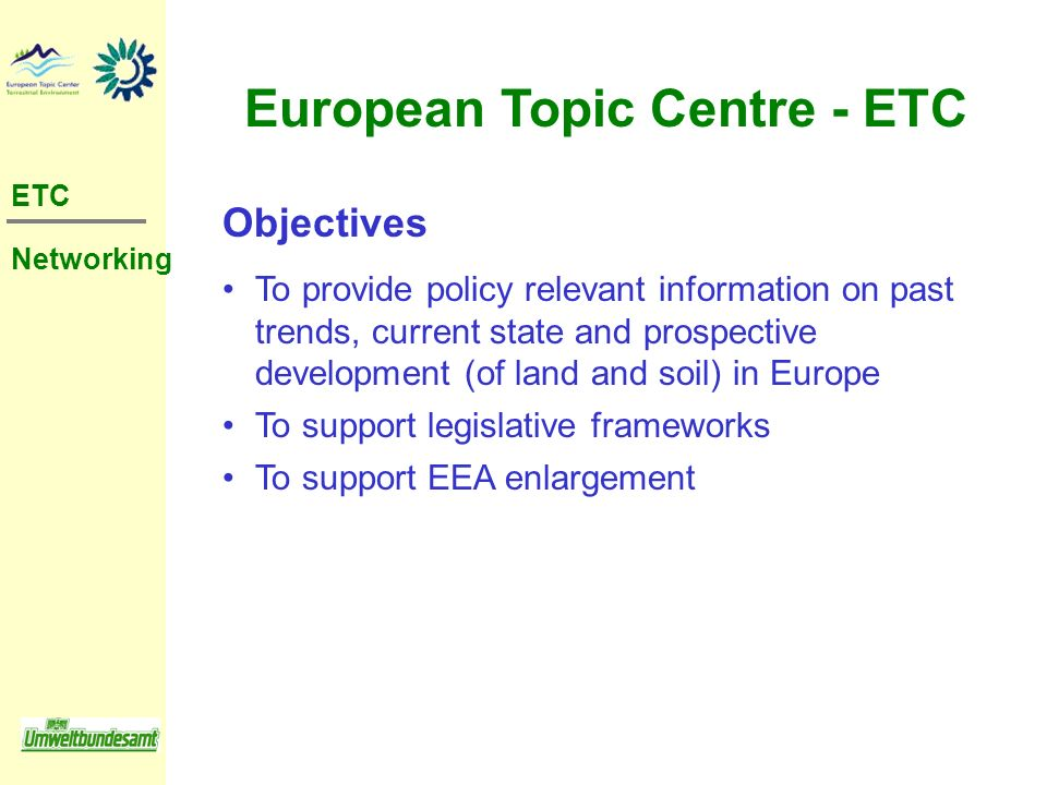 Objectives To provide policy relevant information on past trends, current state and prospective development (of land and soil) in Europe To support le