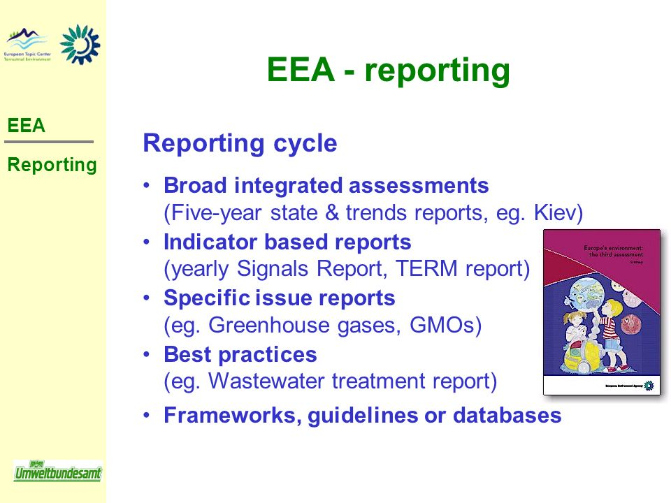 Reporting cycle Broad integrated assessments (Five-year state & trends reports, eg. Kiev) Indicator based reports (yearly Signals Report, TERM report)