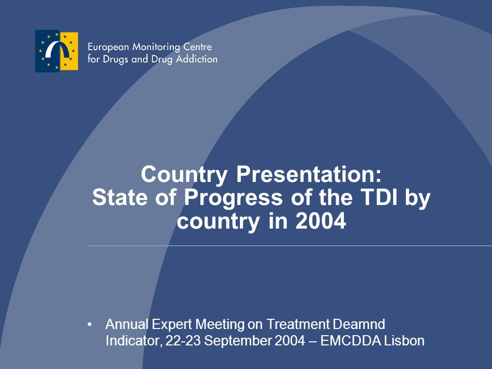 Country Presentation: State of Progress of the TDI by country in 2004 Annual Expert Meeting on Treatment Deamnd Indicator, 22-23 September 2004 – EMCD