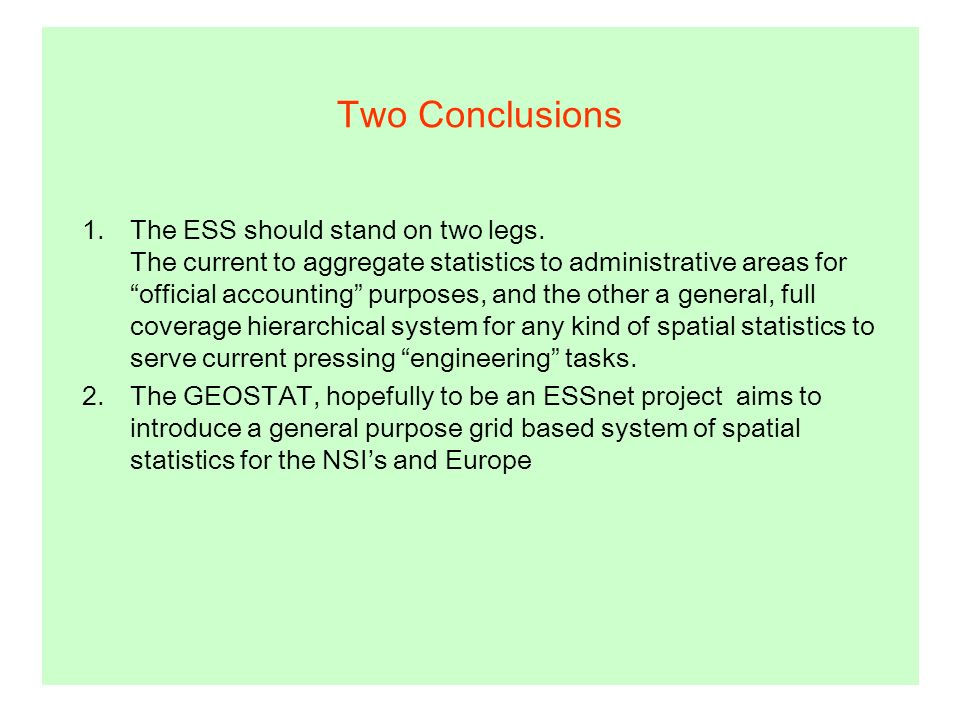 Two Conclusions 1.The ESS should stand on two legs.