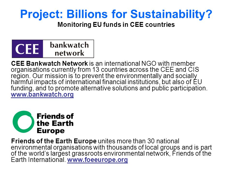 CEE Bankwatch Network is an international NGO with member organisations currently from 13 countries across the CEE and CIS region.
