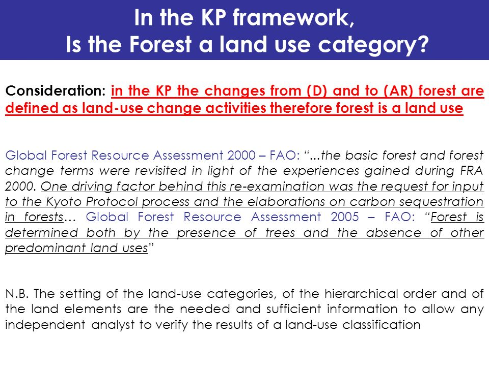 In the KP framework, Is the Forest a land use category? Consideration: in the KP the changes from (D) and to (AR) forest are defined as land-use chang