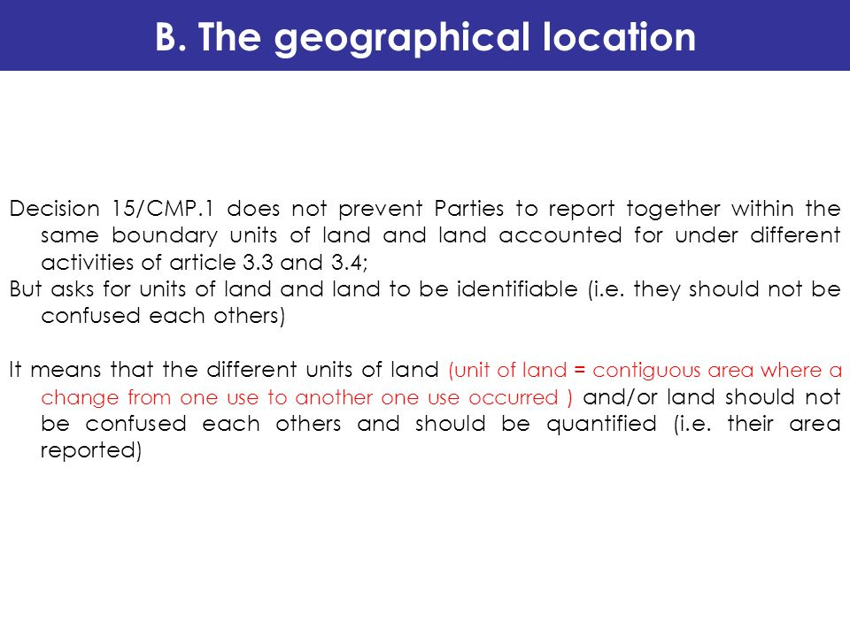 Decision 15/CMP.1 does not prevent Parties to report together within the same boundary units of land and land accounted for under different activities