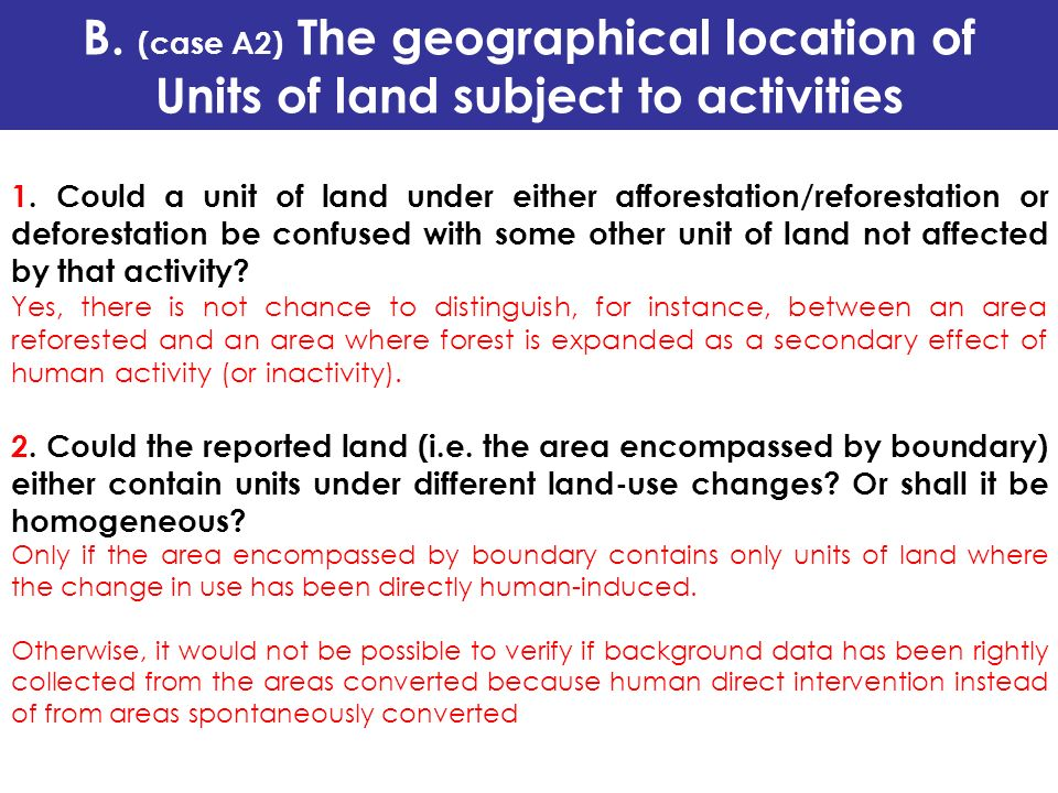 1. Could a unit of land under either afforestation/reforestation or deforestation be confused with some other unit of land not affected by that activi