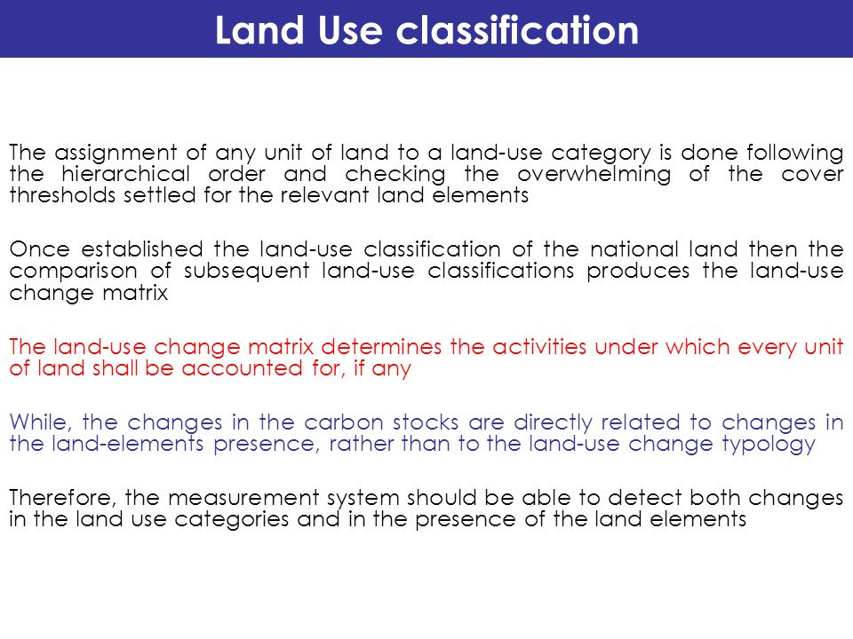 The assignment of any unit of land to a land-use category is done following the hierarchical order and checking the overwhelming of the cover threshol