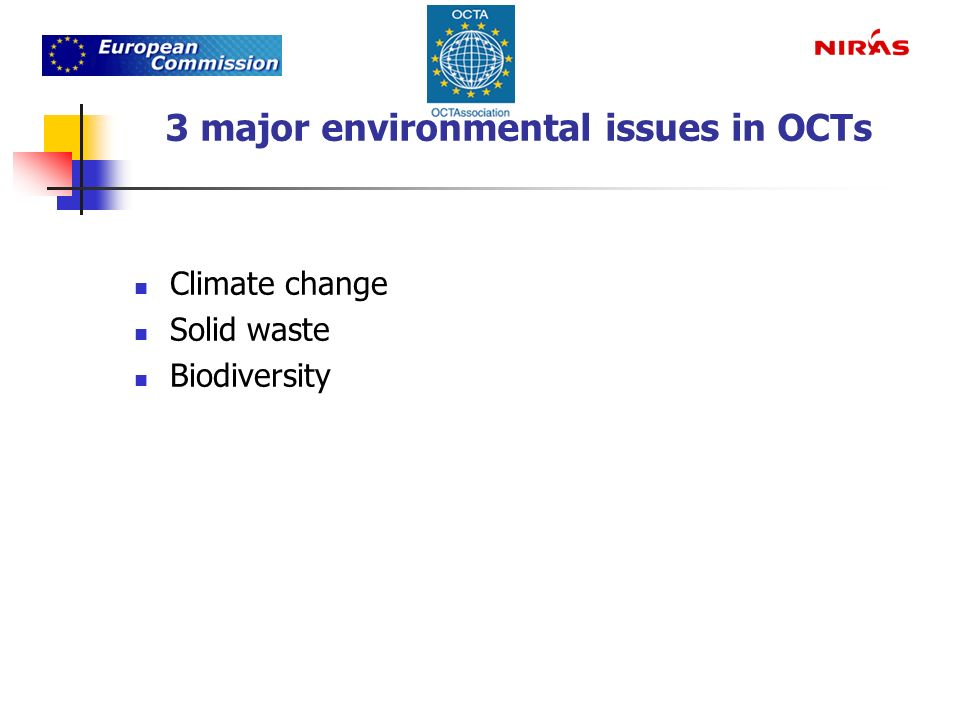 3 major environmental issues in OCTs Climate change Solid waste Biodiversity