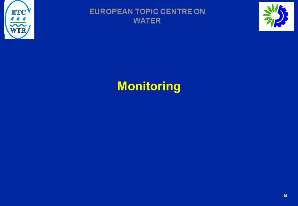 14 EUROPEAN TOPIC CENTRE ON WATER Monitoring