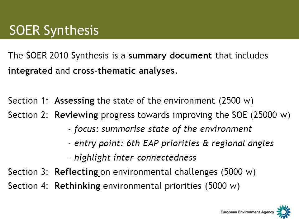 The SOER 2010 Synthesis is a summary document that includes integrated and cross-thematic analyses.