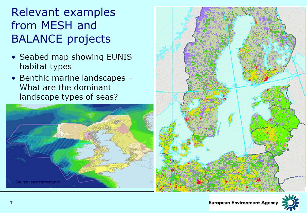7 Relevant examples from MESH and BALANCE projects Seabed map showing EUNIS habitat types Benthic marine landscapes – What are the dominant landscape